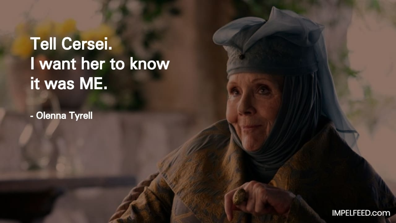 Olenna Tyrell Quote
