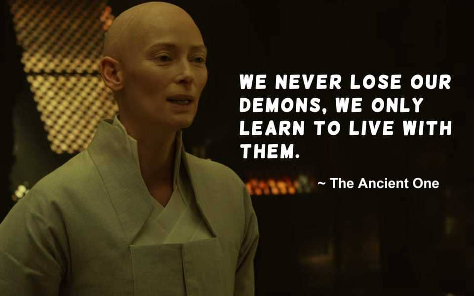 The Ancient One Quote